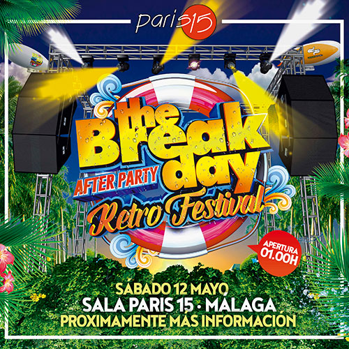 ENTRADAS AFTER PARTY 'THE BREAK DAY 2018' - SALA PARIS 15 (MÁLAGA)
